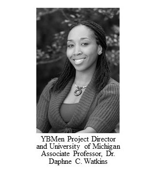 YBMen Project Director and University of Michigan Associate Professor, Dr. Daphne C. Watkins